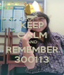 KEEP CALM AND REMEMBER 300113 - Personalised Poster A4 size