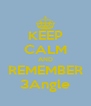 KEEP CALM AND REMEMBER 3Angle - Personalised Poster A4 size