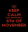 KEEP CALM AND REMEMBER 5TH OF NOVEMBER - Personalised Poster A4 size