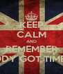 KEEP CALM AND REMEMBER AINT NOBODY GOT TIME FOR THAT - Personalised Poster A4 size