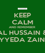 KEEP CALM AND REMEMBER  AL HUSSAIN & SAYYEDA ZAINAB - Personalised Poster A4 size