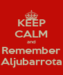KEEP CALM and Remember Aljubarrota - Personalised Poster A4 size