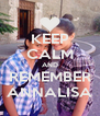KEEP CALM AND REMEMBER ANNALISA - Personalised Poster A4 size