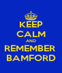 KEEP CALM AND REMEMBER  BAMFORD - Personalised Poster A4 size