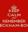 KEEP CALM AND REMEMBER BECKHAM-BOO - Personalised Poster A4 size