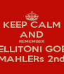 KEEP CALM AND REMEMBER BELLITONI GOES MAHLERs 2nd - Personalised Poster A4 size
