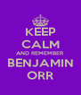 KEEP CALM AND REMEMBER BENJAMIN ORR - Personalised Poster A4 size