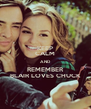 KEEP CALM AND REMEMBER BLAIR LOVES CHUCK - Personalised Poster A4 size