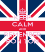 KEEP CALM AND REMEMBER BON TON - Personalised Poster A4 size