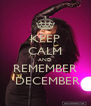 KEEP CALM AND REMEMBER  DECEMBER - Personalised Poster A4 size