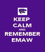 KEEP  CALM AND REMEMBER EMAW - Personalised Poster A4 size
