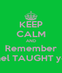 KEEP CALM AND Remember Ethel TAUGHT you! - Personalised Poster A4 size