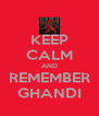 KEEP CALM AND REMEMBER GHANDI - Personalised Poster A4 size