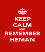 KEEP CALM AND REMEMBER HEMAN - Personalised Poster A4 size