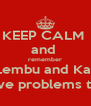 KEEP CALM  and  remember Ikan, Lembu and Kambing have problems too - Personalised Poster A4 size