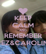 KEEP CALM AND REMEMBER INEZ&CAROLINE - Personalised Poster A4 size