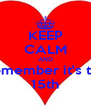 KEEP CALM AND Remember it's the 15th - Personalised Poster A4 size