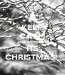 KEEP CALM AND REMEMBER ITS CHRISTMAS!  - Personalised Poster A4 size