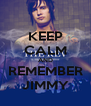 KEEP CALM AND REMEMBER JIMMY - Personalised Poster A4 size