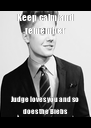 Keep calm and remember Judge loves you and so does the Biebs - Personalised Poster A4 size