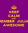 KEEP CALM AND REMEMBER  JULIANS  AWESOME - Personalised Poster A4 size