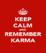 KEEP CALM AND REMEMBER KARMA - Personalised Poster A4 size