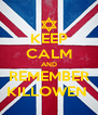 KEEP CALM AND REMEMBER KILLOWEN  - Personalised Poster A4 size