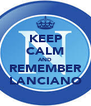 KEEP CALM AND REMEMBER LANCIANO - Personalised Poster A4 size