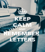 KEEP CALM AND REMEMBER  LETTERS - Personalised Poster A4 size