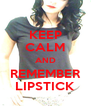 KEEP CALM AND REMEMBER LIPSTICK - Personalised Poster A4 size