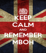 KEEP CALM AND REMEMBER MBOH - Personalised Poster A4 size