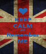 KEEP CALM and Remember ME - Personalised Poster A4 size