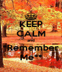 KEEP CALM and *Remember Me** - Personalised Poster A4 size
