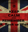 KEEP CALM AND REMEMBER  MR. Rock ur World - Personalised Poster A4 size