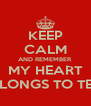KEEP CALM AND REMEMBER  MY HEART BELONGS TO TESS - Personalised Poster A4 size
