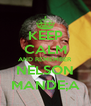 KEEP CALM AND REMEMBER NELSON MANDE;A - Personalised Poster A4 size