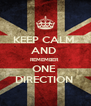 KEEP CALM  AND  REMEMBER  ONE  DIRECTION  - Personalised Poster A4 size