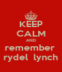 KEEP CALM AND remember  rydel  lynch - Personalised Poster A4 size