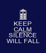 KEEP CALM AND REMEMBER SILENCE WILL FALL - Personalised Poster A4 size