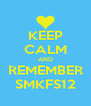 KEEP CALM AND REMEMBER SMKFS12 - Personalised Poster A4 size