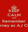 KEEP CALM AND Remember Tate Berney as AJ Chandler - Personalised Poster A4 size