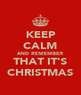 KEEP CALM AND REMEMBER THAT IT'S CHRISTMAS - Personalised Poster A4 size