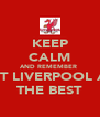KEEP CALM AND REMEMBER  THAT LIVERPOOL ARE  THE BEST - Personalised Poster A4 size