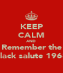 KEEP CALM AND Remember the black salute 1968 - Personalised Poster A4 size