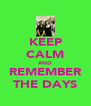 KEEP CALM AND REMEMBER THE DAYS - Personalised Poster A4 size