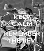 KEEP CALM AND REMEMBER THE REV - Personalised Poster A4 size