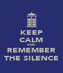 KEEP CALM AND REMEMBER THE SILENCE - Personalised Poster A4 size