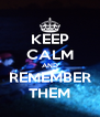 KEEP CALM AND REMEMBER THEM - Personalised Poster A4 size