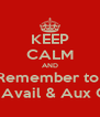 KEEP CALM AND Remember to  Hit Avail & Aux Out - Personalised Poster A4 size