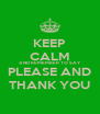 KEEP CALM AND REMEMBER TO SAY PLEASE AND THANK YOU - Personalised Poster A4 size